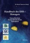 Handbuch des EHS-Managers - Umweltschutz, Gesundheitsschutz, Sicherheit-0