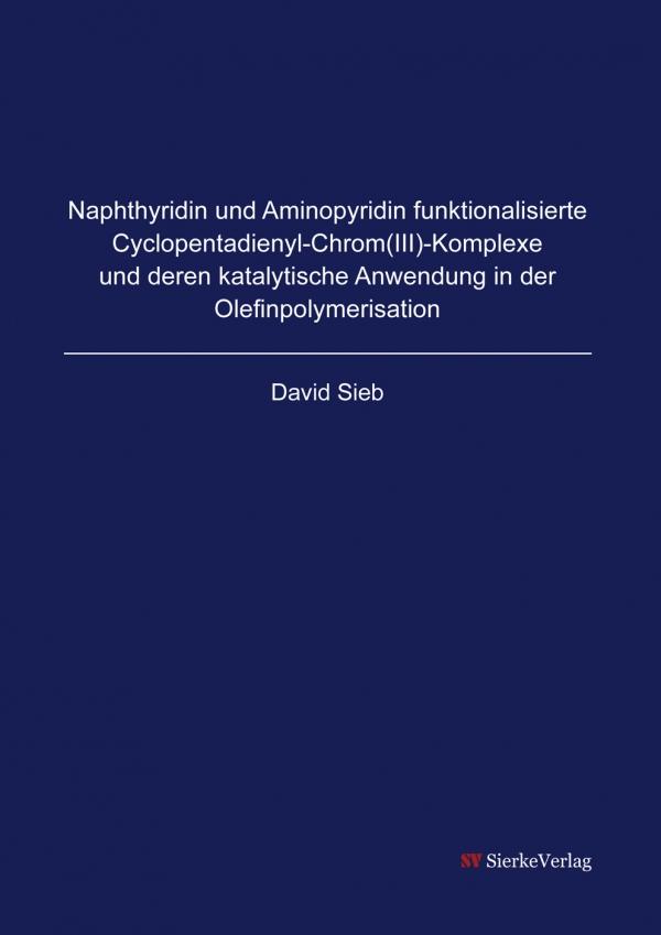 Naphthyridin und Aminopyridin funktionalisierte Cyclopentadienyl-Chrom(III)-Komplexe und deren katalytische Anwendung in der Olefinpolymerisation-0
